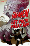 The Un-Men: Get Your Freak On