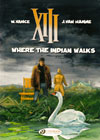 XIII 2: Where the Indian Walks