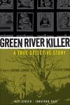 Green River Killer, The: A True Detective Story