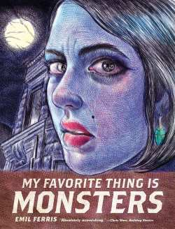 My Favorite Thing Is Monsters cover by Emil Ferris