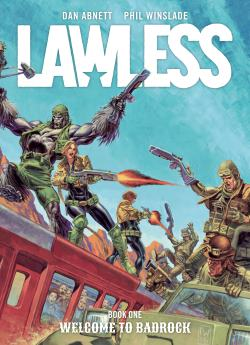 Cover of Lawless: Welcome to Badrock by Dan Abnett and Phil Winslade