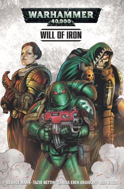 Cover of Warhammer 40,000: Will of Iron by George Mann and Tazio Bettin