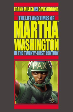 Cover of The Life and Times of Martha Washington in the Twenty-First Century by Frank Miller and Dave Gibbons