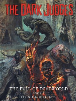 Cover of The Dark Judges: The Fall of Deadworld by Kek-W and Dave Kendall