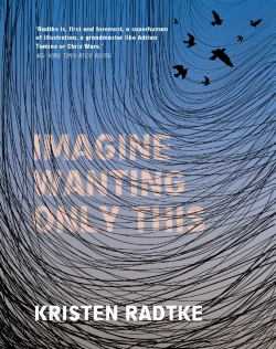 Cover of Kristen Radtke's Imagine Wanting Only This