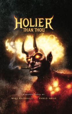 Holier Than Thou by Mike Ragsdale and Pablo Arias