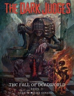 The Dark Judges: The Fall of Deadworld - Book 2 by Kek-W and Dave Kendall