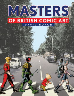 Masters of British Comic Art by David Roach